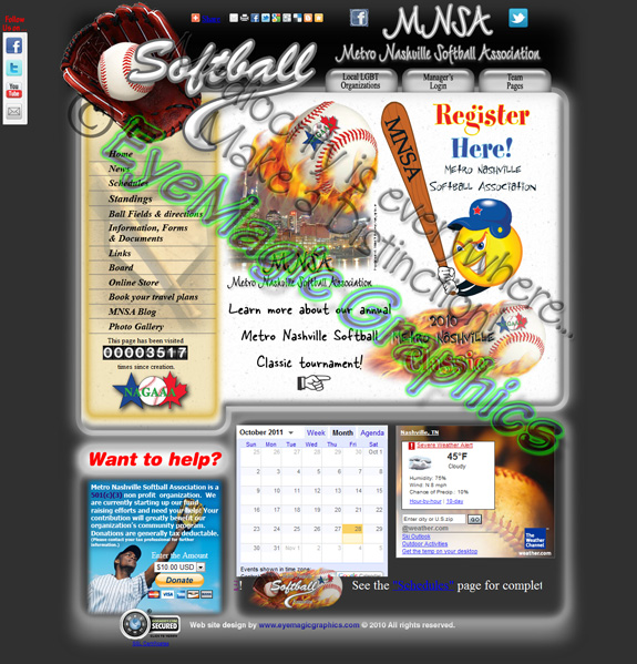 Nashville Softball league/association custom built web site. Initial concept, site layout, graphic design, and maintenance provided by Michael Phillips (www.eyemagicgraphics.com). Features included award winning image composition(s) with vignetted eye-catching graphics, animated content, dedicated team & coach areas, team galleries & photo albums, team stats, special effects, and more.